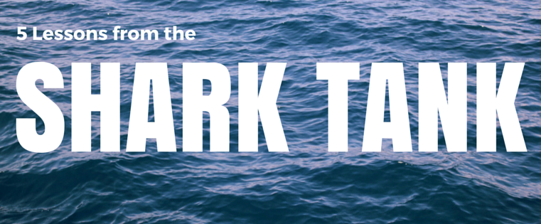 5 Lessons from the Shark Tank