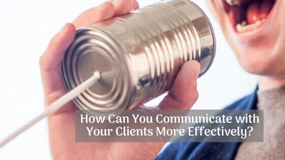 Man talking on old fashioned can phone - How can you communicate with your clients more effectively