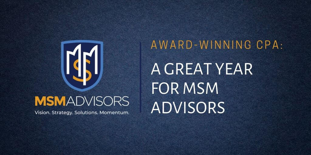 Award-Winning CPA: A Great Year for MSM Advisors